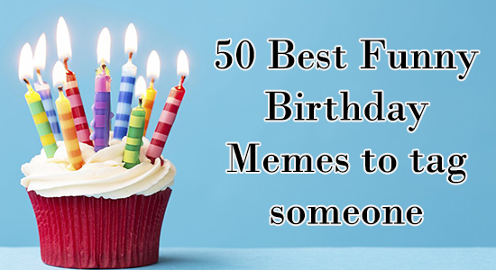 50 Best Funny Birthday Memes to tag someone